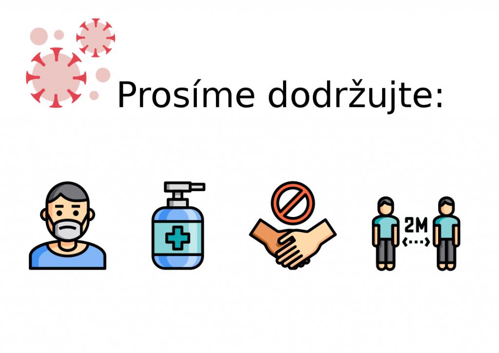 dodržuje - respirátor, desinfekce, omezte kontakty, dodržujte rozestupy